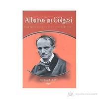 Albatros'un Gölgesi Baudelaire'in Türk Şiirine Tesiri Üzerine Bir İnceleme