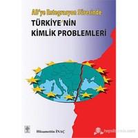 AB'ye Entegrasyon SürecindeTürkiye'nin Kimlik Problemleri