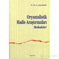 Oryantalistik Hadis Araştırmaları (Makaleler)-G. H. A. Juynboll