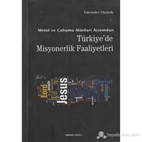 Metot ve Çalışma Alanları Açısından Türkiye'de Misyonerlik Faaliyetleri