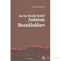 Kuran Meallerindeki Anlatım Bozuklukları-Abdulcelil Bilgin
