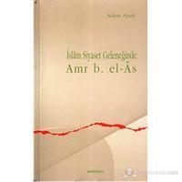 İslam Siyaset Geleneğinde Amr B. El-As-Adem Apak