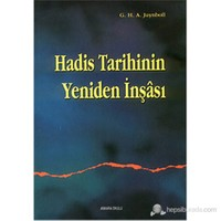 Hadis Tarihinin Yeniden İnşası (Muslim Tradition. Studies İn Cbronology, Provenance And Autborship O-Gautier Herald A. Juynboll
