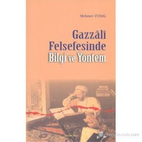 Gazzali Felsefesinde Bilgi Ve Yöntem-Mehmet Vural