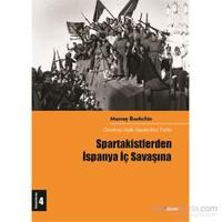 Spartakistlerden İspanya İç Savaşına - Murray Bookchin