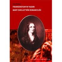 """""""Frankenstein'in Yazarı"""" Mary Shelley'nin Romancılığı"""