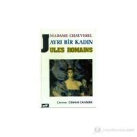 Madame Chauverel: Ayrı Bir Kadın