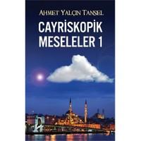 Cayriskopik Meseleler 1-Ahmet Yalçın Tansel