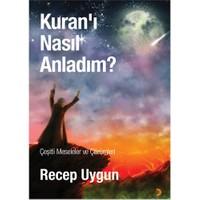Kuran'I Nasıl Anladım?-Recep Uygun