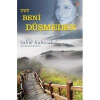 Tut Beni Düşmeden-Salim Kabasakal