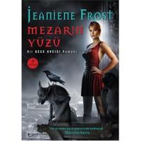 Mezarın Yüzü - Bir Gece Avcısı Dünyası Romanı-Jeaniene Frost