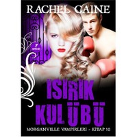 Isırık Kulübü - Morganvılle Vampirleri 10.Kitap