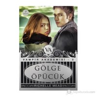 Gölge Öpücük - Vampir Akademisi 3