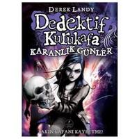 Dedektif Kurukafa - Karanlık Günler - Derek Landy