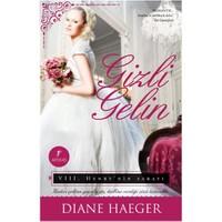 Gizli Gelin - VIII. Henry'nin Sarayı - Diane Haeger