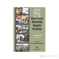 5. Uluslararası Gözaltında Kayıplar Kurultayı 16-20 Mayıs 2006 Diyarbakır