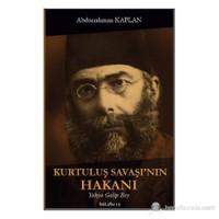Kurtuluş Savaşı'nın Hakanı - Yahya Galip Bey
