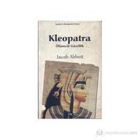 Kleopatra Ölümcül Güzellik-Jacob Abbott