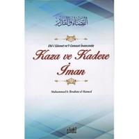 Ehl-İ Sünnet Ve'L-Cemaat İnancında Kaza Ve Kadere İman-Muhammed B. İbrahim El-Hamed