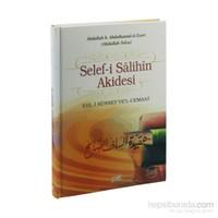 Selef-İ Salihin Akidesi & Ehl-İ Sünnet Ve'L-Cemaat-Abdullah B. Abdulhamid El-Eseri