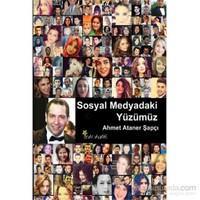 Sosyal Medyadaki Yüzümüz