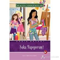 Beacon Caddesi Kızları 10. Kitap - Şaka Yapıyorum!-Annie Bryant