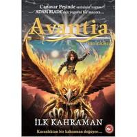 Avantia Günlükleri 1. Kitap - (İlk Kahraman) - Adam Blade