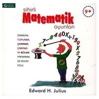 Sihirli Matematik Oyunları-Edward H. Julius
