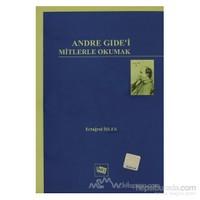 Andre Gide'i Mitlerle Okumak