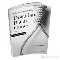 Doğudan Batan Güneş (Şehzade Mustafa Olayı) - Serkan Kapancı