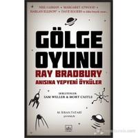 Gölge Oyunu – Ray Bradbury Anısına Yepyeni Öyküler - Sam Weller