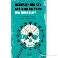 Uğursuz Bir Şey Geliyor Bu Yana-Ray Bradbury