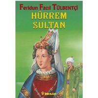 Hürrem Sultan - Feridun Fazıl Tülbentçi
