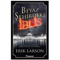 Beyaz Şehirdeki İblis-Erik Larson