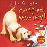 Kötü Köpek Marley!-John Grogan
