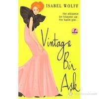 Vintage Bir Aşk - (Her Elbisenin Bir Hikayesi Var.Her Kadın Gibi…)-Isabel Wolff