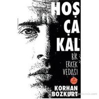 Hoşça Kal - Bir Erkek Vedası-Korhan Bozkurt