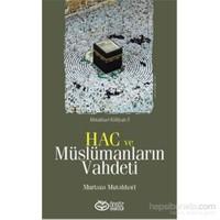 Hac Ve Müslümanların Vahdeti