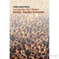 Yeni Irkçılığın Kirli Ötekileri: Kürtler, Aleviler, Ermeniler