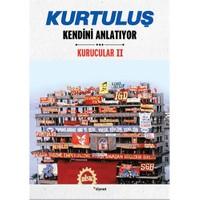 Kurtuluş Kendini Anlatıyor (Kurucular 2) - Mustafa Kemal Kaçaroğlu