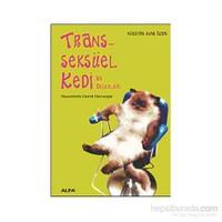 Transseksüel Kedi Ve Diğerleri