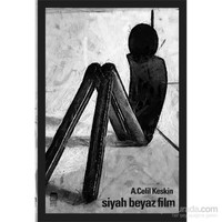 Siyah Beyaz Film - A. Celil Keskin