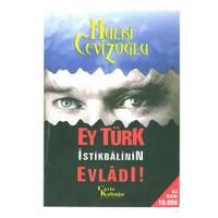 Ey Türk İstikbalinin Evladı-Hulki Cevizoğlu