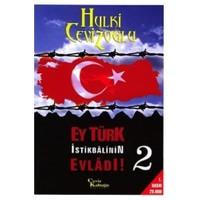 Ey Türk İstikbalinin Evladı 2-Hulki Cevizoğlu