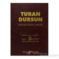Kur''An Ansiklopedisi Cilt: 5 Dua-Hicret (Ciltli)-Turan Dursun