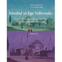 İstanbul ve Ege Yollarında - (İzmir, Efes, Bergama, Salihli, Alaşehir, Denizli, Akhisar 1851)