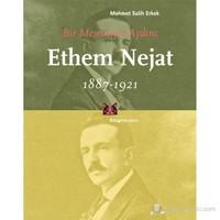 Bir Meşrutiyet Aydını Ethem Nejat 1887-1921