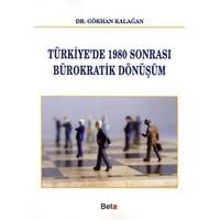 Türkiye'de 1980 Sonrası Bürokratik Dönüşüm - Gökhan Kalağan
