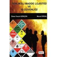Tehlikeli Madde Lojistiği ve İş Güvenliği - Murat Erdal