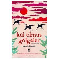 Kül Olmuş Gölgeler-Kamila Shamsie